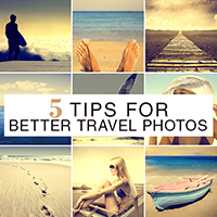 5 Tips for Better Travel Photos